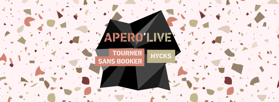 Tourner sans booker + Hycks